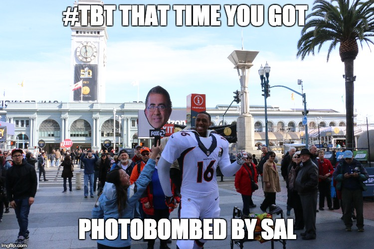 #TBT THAT TIME YOU GOT PHOTOBOMBED BY SAL | made w/ Imgflip meme maker