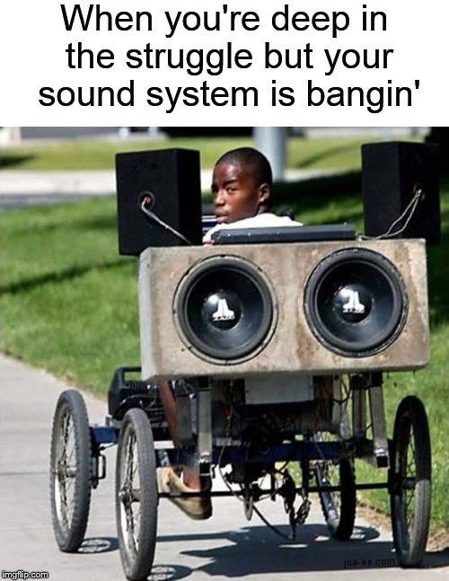 Funniest Meme Sounds : Struggle buggy imgflip