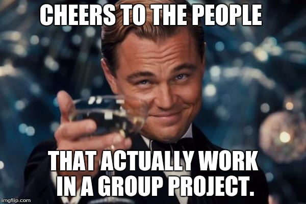 Funny Memes About Group Work : Leonardo dicaprio cheers meme imgflip