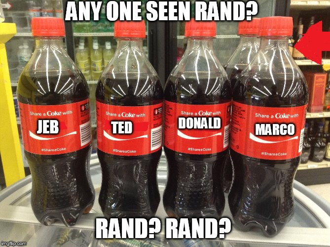 awww common guys... | ANY ONE SEEN RAND? RAND? RAND? JEB TED MARCO DONALD | image tagged in memes,jeb,ted,marco,donald,rand | made w/ Imgflip meme maker