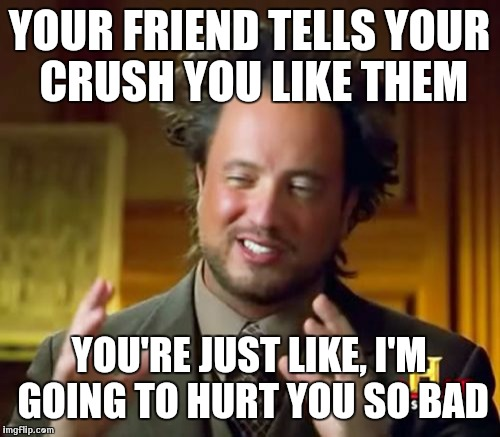 Funny Memes For Your Crush : Ancient aliens meme imgflip