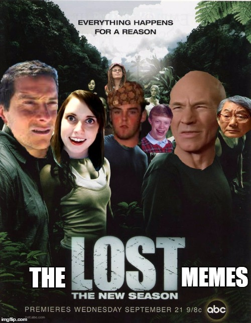 Coming soon!!! |  MEMES; THE | image tagged in memes,lost,cover,bad luck brian,scumbag steve,picard | made w/ Imgflip meme maker