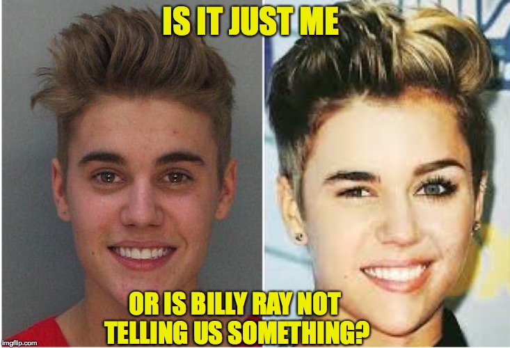 Sibs? | IS IT JUST ME OR IS BILLY RAY NOT TELLING US SOMETHING? | image tagged in cyrus,bieber,memes | made w/ Imgflip meme maker