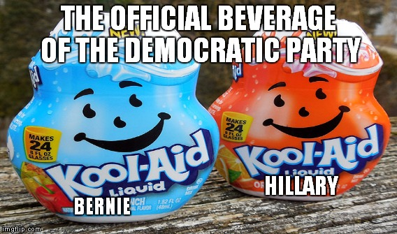 Oh No Kool-Aid man! | THE OFFICIAL BEVERAGE OF THE DEMOCRATIC PARTY BERNIE HILLARY | image tagged in meme,funny,kool-aid,bernie,hillary clinton | made w/ Imgflip meme maker