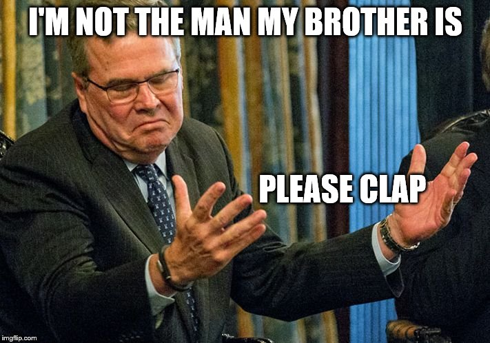 I'M NOT THE MAN MY BROTHER IS PLEASE CLAP | made w/ Imgflip meme maker