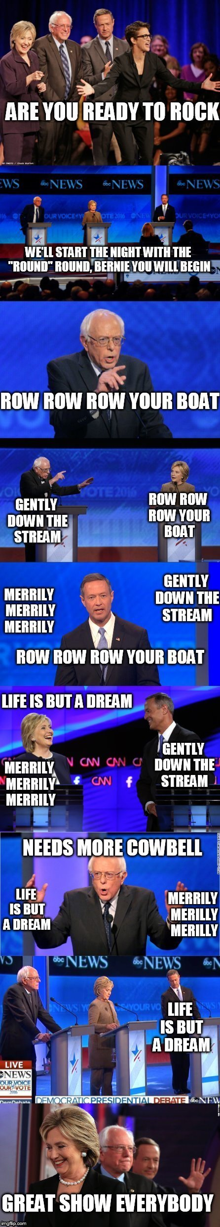 What I got out of the democratic debates. | LIFE IS BUT A DREAM MERRILY MERILLY MERILLY LIFE IS BUT A DREAM GREAT SHOW EVERYBODY | image tagged in memes,funny,democrats,debate,boring | made w/ Imgflip meme maker