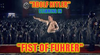 "Coming soon...the long awaited sequel to ""Kung Fuhrer"". 