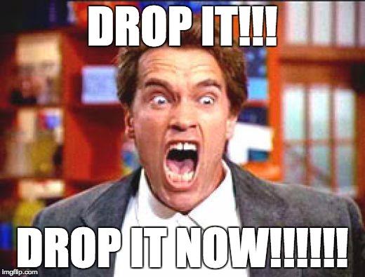 yts18 drop it now imgflip