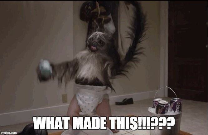 Puppy monkey baby  |  WHAT MADE THIS!!!??? | image tagged in puppy monkey baby | made w/ Imgflip meme maker
