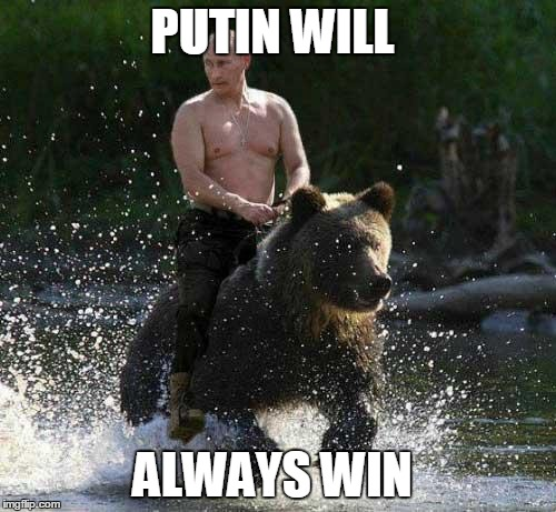 Putin Thats Cute | PUTIN WILL ALWAYS WIN | image tagged in putin thats cute | made w/ Imgflip meme maker