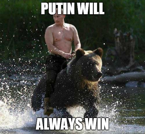 PUTIN WILL ALWAYS WIN | made w/ Imgflip meme maker