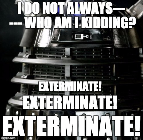 daleks they just don t give up imgflip