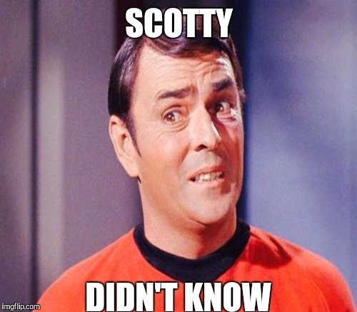 SCOTTY DIDN'T KNOW | made w/ Imgflip meme maker