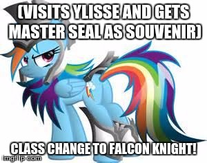 behold! rainbow dash: level 1 falcon knight! |  (VISITS YLISSE AND GETS MASTER SEAL AS SOUVENIR); CLASS CHANGE TO FALCON KNIGHT! | image tagged in lil pony,fire emblem,master seal,falcon knights | made w/ Imgflip meme maker