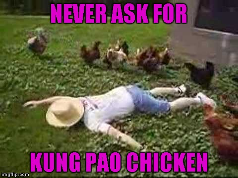 NEVER ASK FOR KUNG PAO CHICKEN | made w/ Imgflip meme maker