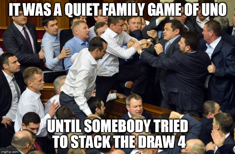 Family Fun |  IT WAS A QUIET FAMILY GAME OF UNO; UNTIL SOMEBODY TRIED TO STACK THE DRAW 4 | image tagged in fight,memes,uno,cards,family,brawl | made w/ Imgflip meme maker