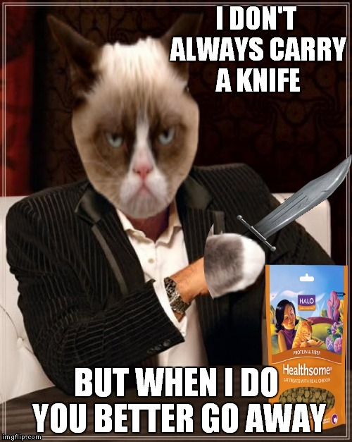 Don't mess with Grumpy Cat if you see him with a knife ...