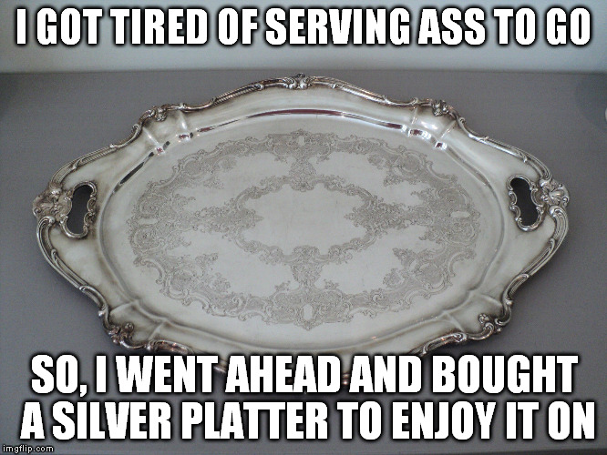 Ass on a silver platter pictures