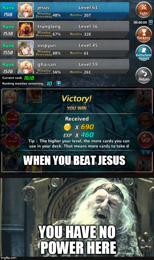 Jesus is a noob. Every time. - Imgflip You Have No Power Here Meme Girlfriend