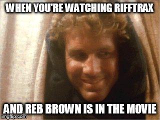 Image Tagged In Reb Brown Rifftrax Imgflip