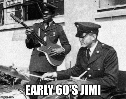EARLY 60'S JIMI | made w/ Imgflip meme maker