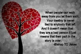 Tree heart | When people can walk away from you let them walk. Your destiny is never tied to anybody that left. And it doesn't mean that they are a bad p | image tagged in tree heart | made w/ Imgflip meme maker