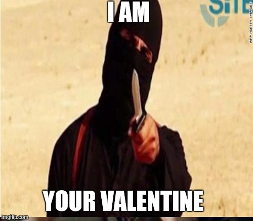 I AM YOUR VALENTINE | made w/ Imgflip meme maker