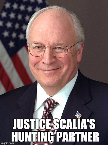 It wasn't me | JUSTICE SCALIA'S HUNTING PARTNER | image tagged in scalia,dick cheney,hunting | made w/ Imgflip meme maker
