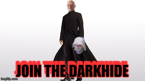 JOIN THE DARKHIDE JOIN THE DARKHIDE | made w/ Imgflip meme maker