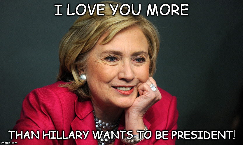 Image Tagged In Hillary Clintonvalentines Daylovepresident Imgflip