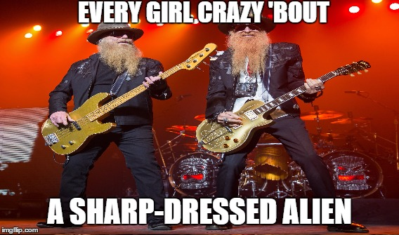 EVERY GIRL CRAZY 'BOUT A SHARP-DRESSED ALIEN | made w/ Imgflip meme maker