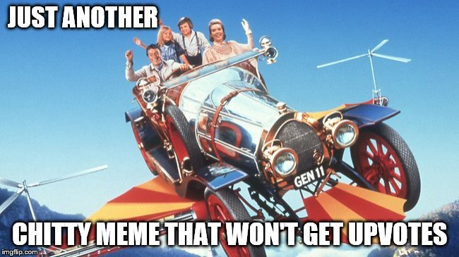 Double Chitty | JUST ANOTHER CHITTY MEME THAT WON'T GET UPVOTES | image tagged in chitty,bang,dick van dyke,dick,van,dyke | made w/ Imgflip meme maker