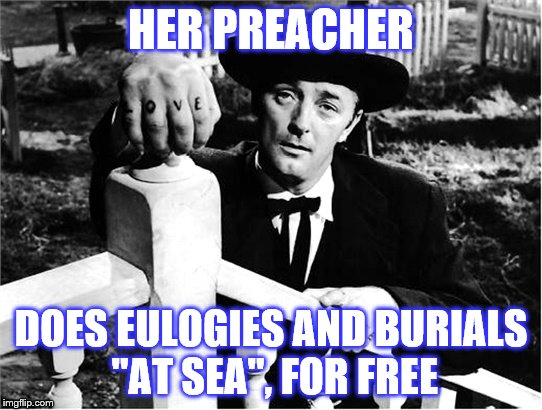 "HER PREACHER DOES EULOGIES AND BURIALS ""AT SEA"", FOR FREE 
