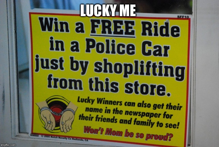 Free Ride | LUCKY ME | image tagged in free ride | made w/ Imgflip meme maker