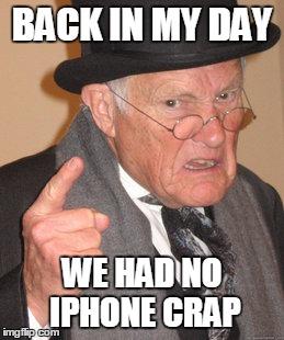 Back In My Day Meme Imgflip