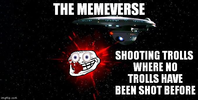THE MEMEVERSE SHOOTING TROLLS WHERE NO TROLLS HAVE BEEN SHOT BEFORE | made w/ Imgflip meme maker