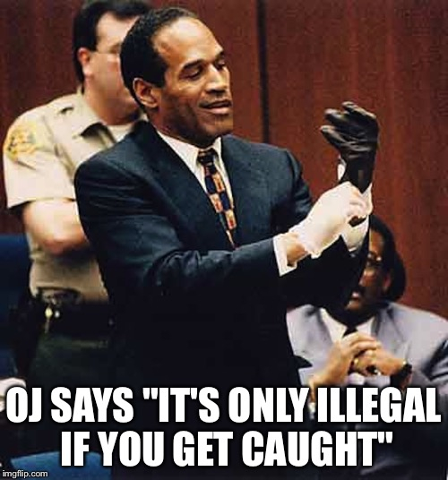 "OJ | OJ SAYS ""IT'S ONLY ILLEGAL IF YOU GET CAUGHT"" 