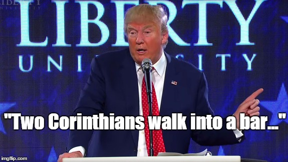 "When Trump Quotes the Bible | ""Two Corinthians walk into a bar..."" 