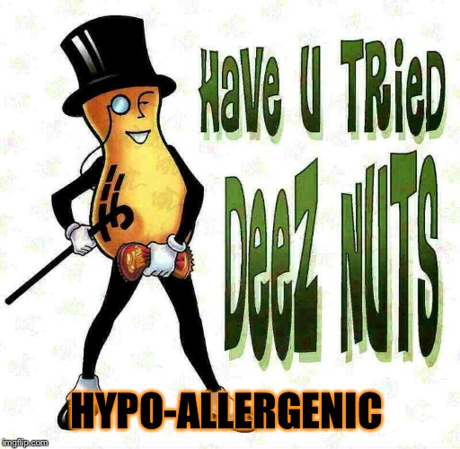 HYPO-ALLERGENIC | made w/ Imgflip meme maker