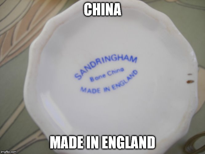 CHINA MADE IN ENGLAND | made w/ Imgflip meme maker