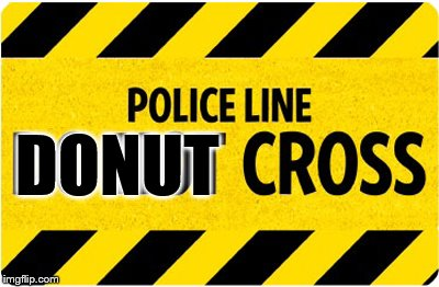 Stay back! | DONUT | image tagged in memes,doughnut,police | made w/ Imgflip meme maker