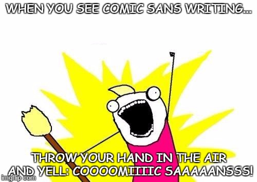 zii7l comic sans!all the way! imgflip
