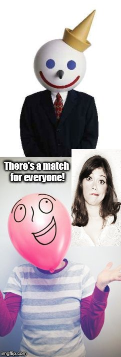 There's a match for everyone! | image tagged in jack,match | made w/ Imgflip meme maker