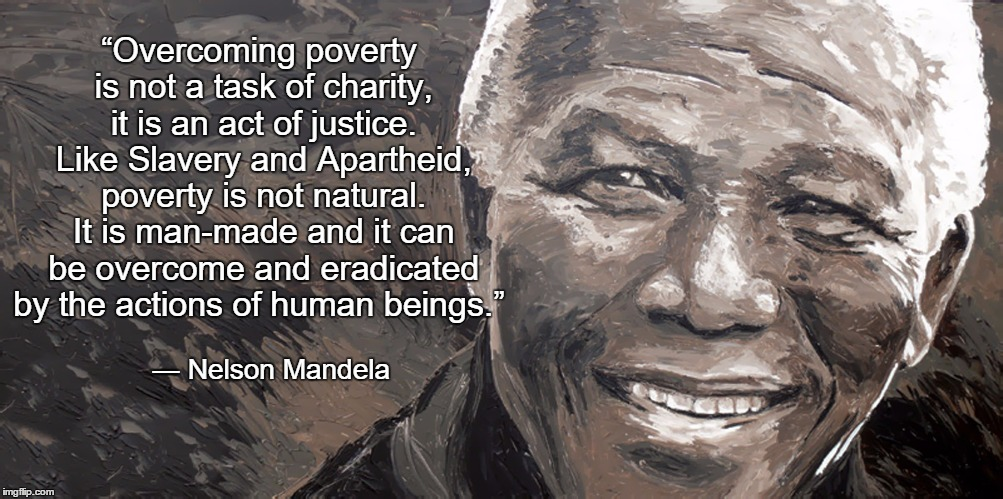 Poverty Is Not Natural It Is Man Made