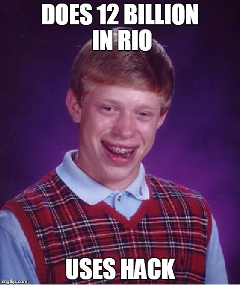 Bad Luck Brian Meme | DOES 12 BILLION IN RIO USES HACK | image tagged in memes,bad luck brian | made w/ Imgflip meme maker