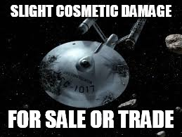 USS Constellation |  SLIGHT COSMETIC DAMAGE; FOR SALE OR TRADE | image tagged in uss constellation | made w/ Imgflip meme maker