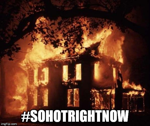 #SOHOTRIGHTNOW | made w/ Imgflip meme maker