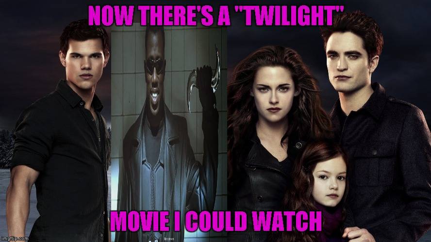 "I wish someone would make this movie. | NOW THERE'S A ""TWILIGHT"" MOVIE I COULD WATCH 
