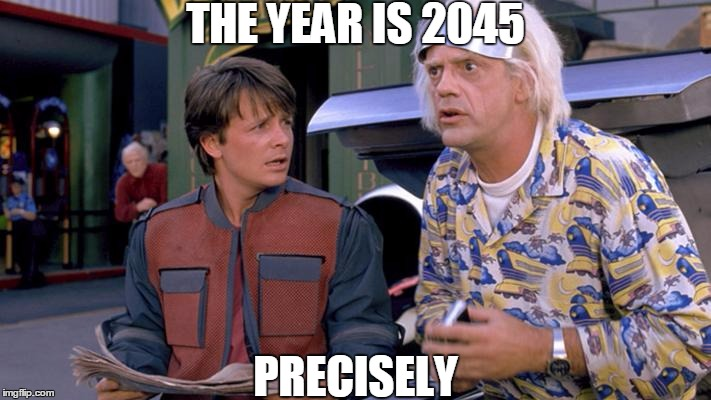 THE YEAR IS 2045 PRECISELY | made w/ Imgflip meme maker