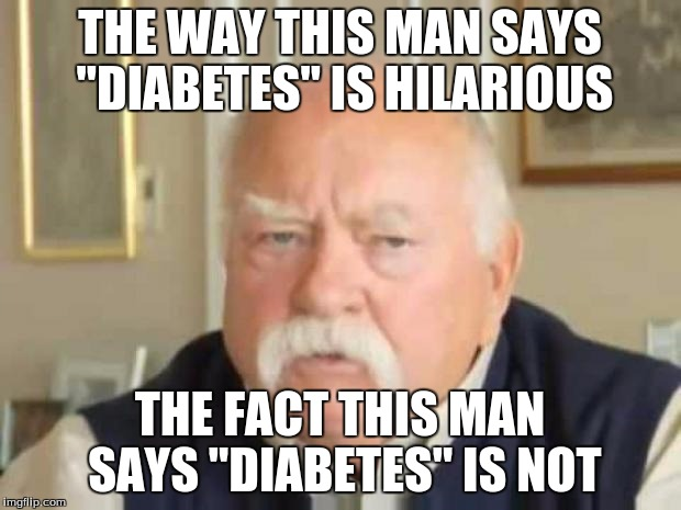 wilfred brimley diabetes parodia del problema